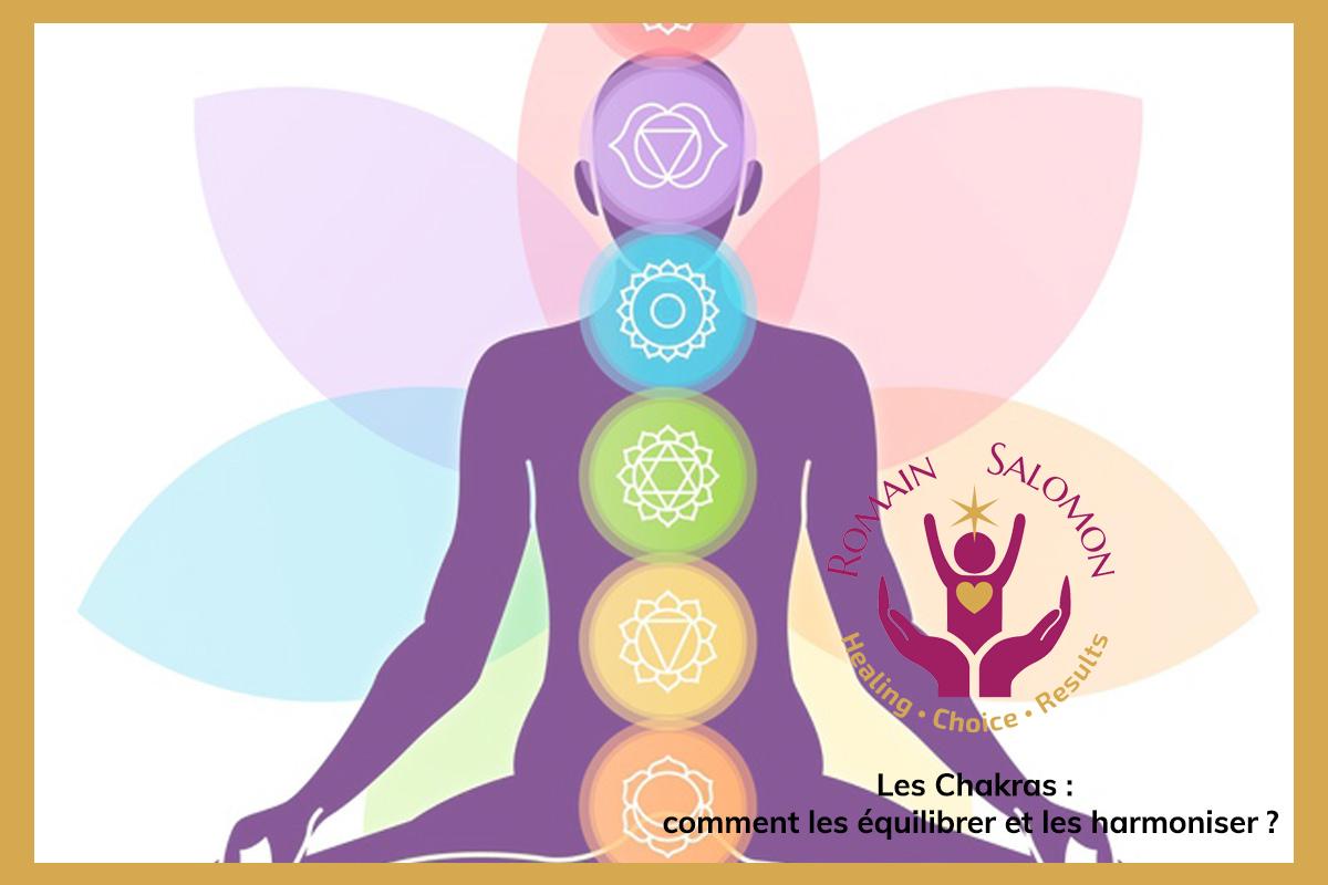 Les Chakras comment les équilibrer et les harmoniser?