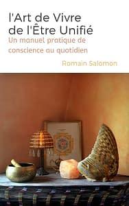 Couverture du livre de Romain Salomon l'art de vivre de l'être unifie ebook gratuit à télécharger en ligne.