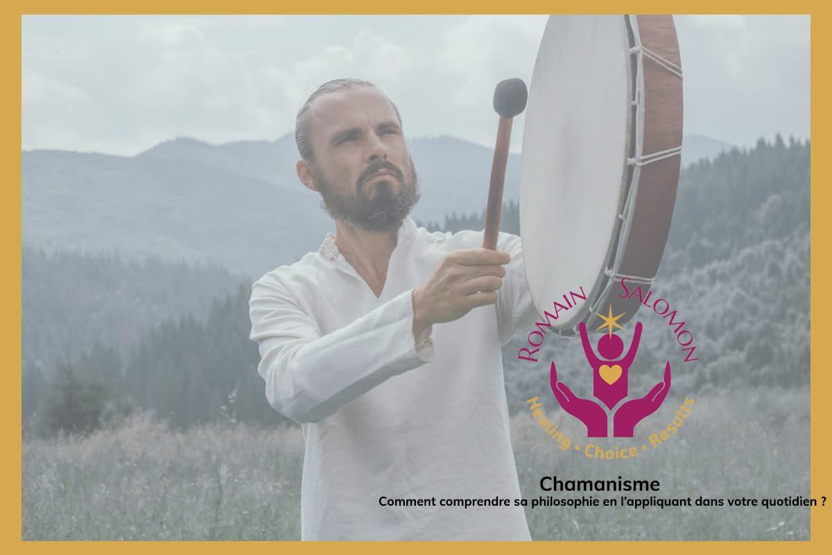 Chamanisme : comment comprendre sa philosophie en l'appliquant dans votre quotidien ?